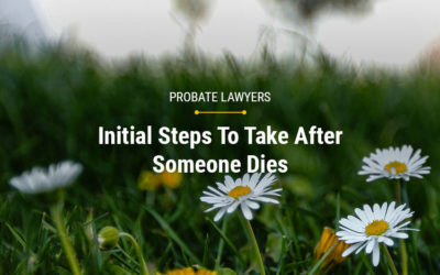 Initial Steps To Take After Someone Dies